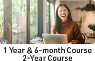 1-Year 6-Month Course / 2-Year Course